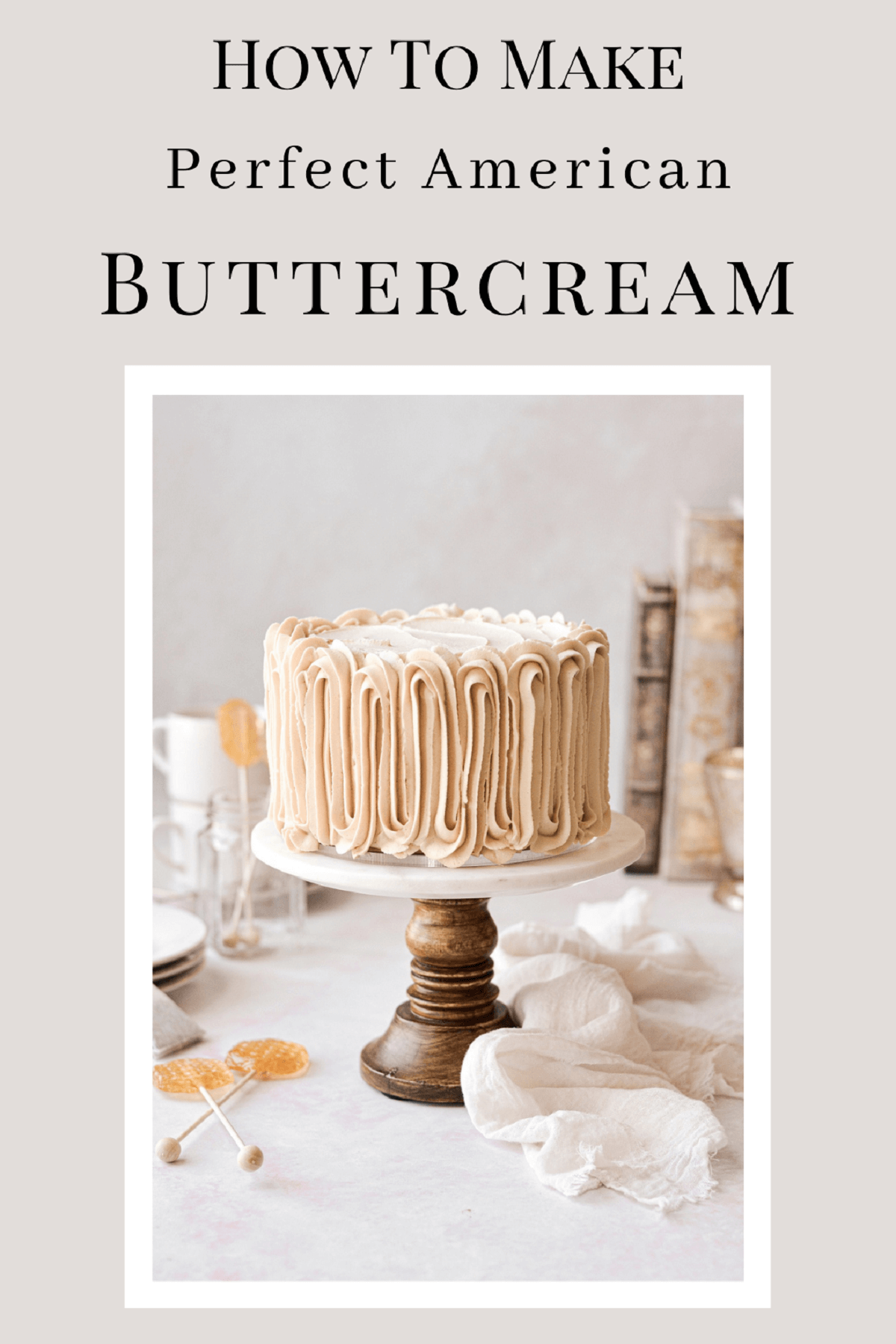 A graphic on how to make perfect American buttercream.